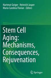 Stem Cell Aging: Mechanisms, Consequences, Rejuvenation image