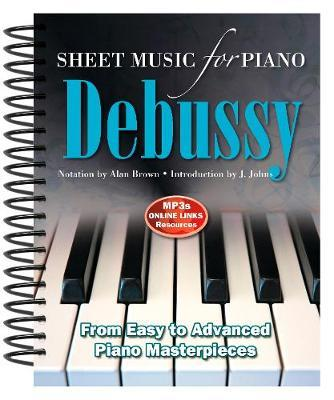 Claude Debussy: Sheet Music for Piano by Alan Brown