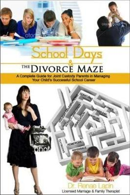 School Days and the Divorce Maze by Renae Lapin