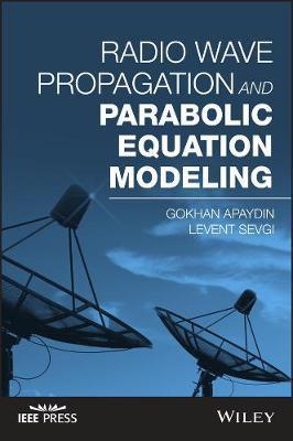 Radio Wave Propagation and Parabolic Equation Modeling by Gokhan APAYDIN image