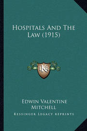 Hospitals and the Law (1915) by Edwin Valentine Mitchell