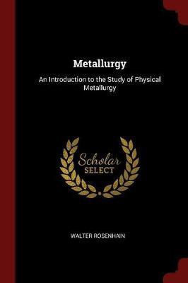 Metallurgy by Walter Rosenhain
