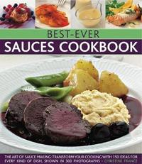 Best-Ever Sauces Cookbook by Christine France image