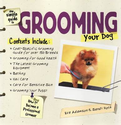 The Simple Guide to Grooming Your Dog by Eve Adamson image
