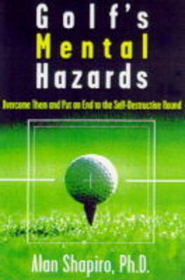 Golf's Mental Hazards by Alan Shapiro image