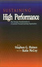 SUSTAINING High Performance by Stephen G Haines