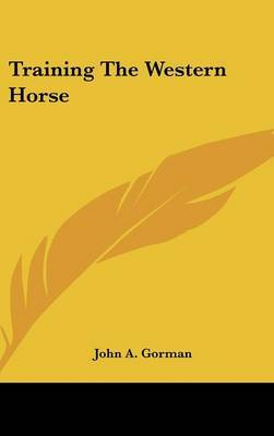 Training The Western Horse by John A Gorman image