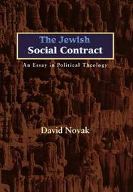 The Jewish Social Contract by David Novak