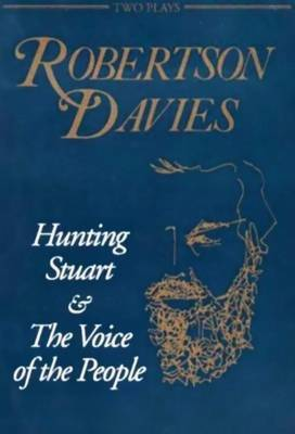 Hunting Stuart and The Voice of the People by Robertson Davies image
