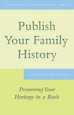 Publish Your Family History by Susan Yates image