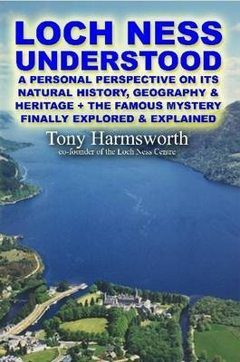 Loch Ness Understood by Tony Harmsworth