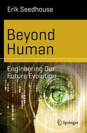 Beyond Human by Erik Seedhouse