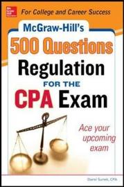 McGraw-Hill Education 500 Regulation Questions for the CPA Exam by Denise M. Stefano