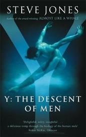 Y: The Descent Of Men by Steve Jones