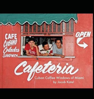 Cuban Coffee Windows of Miami by Jacob Katel