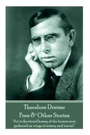 Theodore Dreiser - Free & Other Stories by Theodore Dreiser