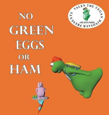 No Green Eggs or Ham by Flora Lee