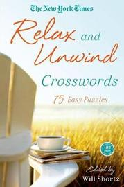 """The New York Times Relax and Unwind Crosswords by """"New York Times"""""""
