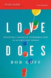 Love Does Study Guide by Bob Goff