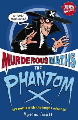 Murderous Maths: Phantom X by Kjartan Poskitt