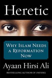 Heretic by Ayaan Hirsi Ali