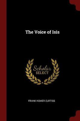 The Voice of Isis by Frank Homer Curtiss image