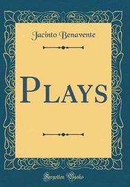 Plays (Classic Reprint) by Jacinto Benavente image