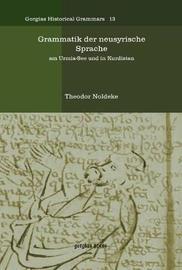 Grammatik Der Neusyrische Sprache by Theodor Noldeke