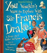 You Wouldn't Want To Sail with Francis Drake! by David Stewart