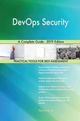 DevOps Security A Complete Guide - 2019 Edition by Gerardus Blokdyk image