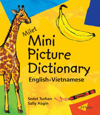 Milet Mini Picture Dictionary (Vietnamese-English): English-Vietnamese by Sedat Turhan
