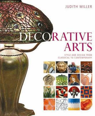 Decorative Arts: Style and Design from Classical to Contemporary by Judith Miller image