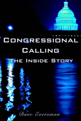 Congressional Calling The Inside Story by Dave Eversman image