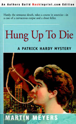 Hung Up to Die by Martin Meyers image