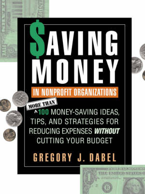 Saving Money in Nonprofit Organizations by Gregory J. Dabel image