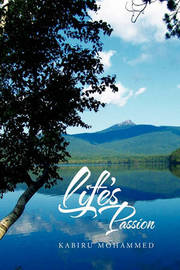Life's Passion by Kabiru Mohammed