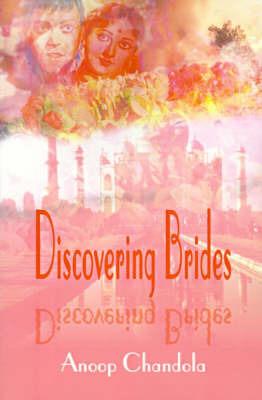 Discovering Brides by Anoop Chandola