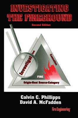 Investigating the Fireground by Calvin Phillips