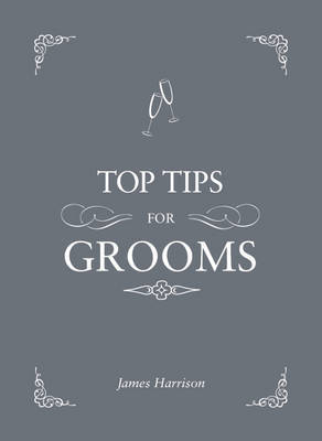 Top Tips for Grooms by James Harrison
