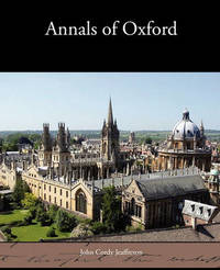 Annals of Oxford by John Cordy Jeaffreson