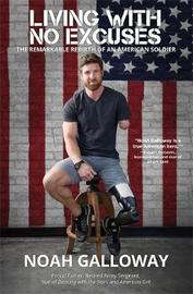 Living with No Excuses by Noah Galloway
