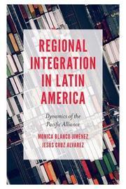 Regional Integration in Latin America by Jesus Cruz Alvarez