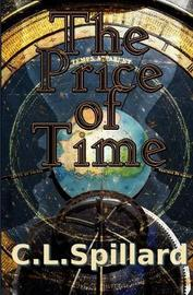 The Price of Time by C L Spillard