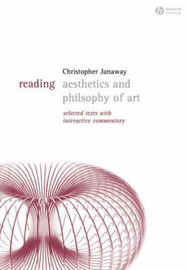 Reading Aesthetics and Philosophy of Art by Christopher Janaway