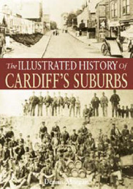 The Illustrated History of Cardiff's Suburbs by Dennis Morgan image