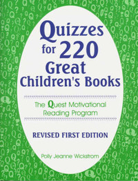 Quizzes for 220 Great Children's Books by Polly Jeanne Wickstrom