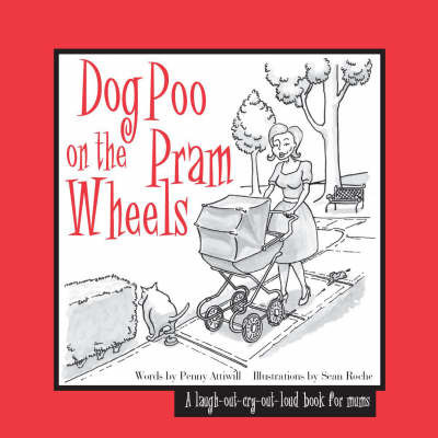 Dog Poo on the Pram Wheels by Penny Attiwill
