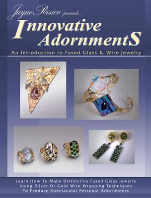 Innovative Adornments by Jayne Persico