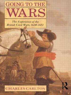 Going to the Wars by Charles Carlton