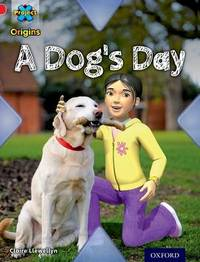 Project X Origins: Red Book Band, Oxford Level 2: Pets: A Dog's Day by Claire Llewellyn